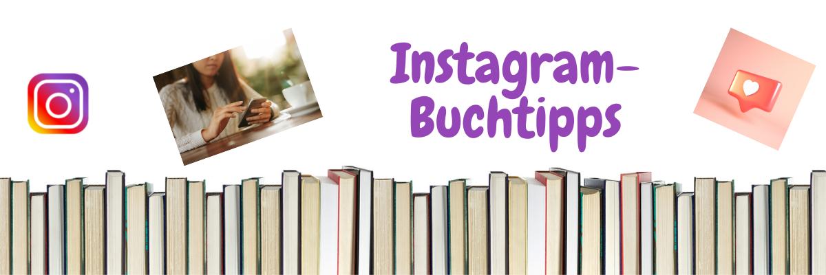 Buchtipps der Instagram-Buchblogger im Juni 2021 - Aktuelle Buchtipps der Instagram-Blogger