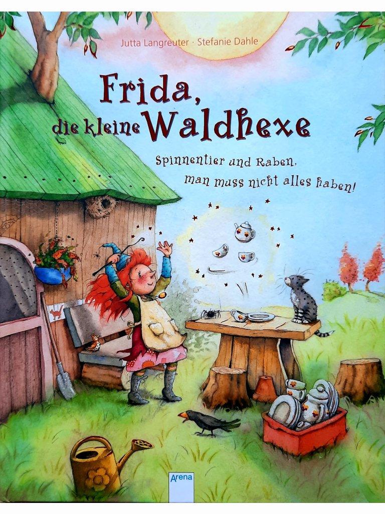 Frida, die kleine Waldhexe - Spinnentier und Raben, man muss nicht alles haben!