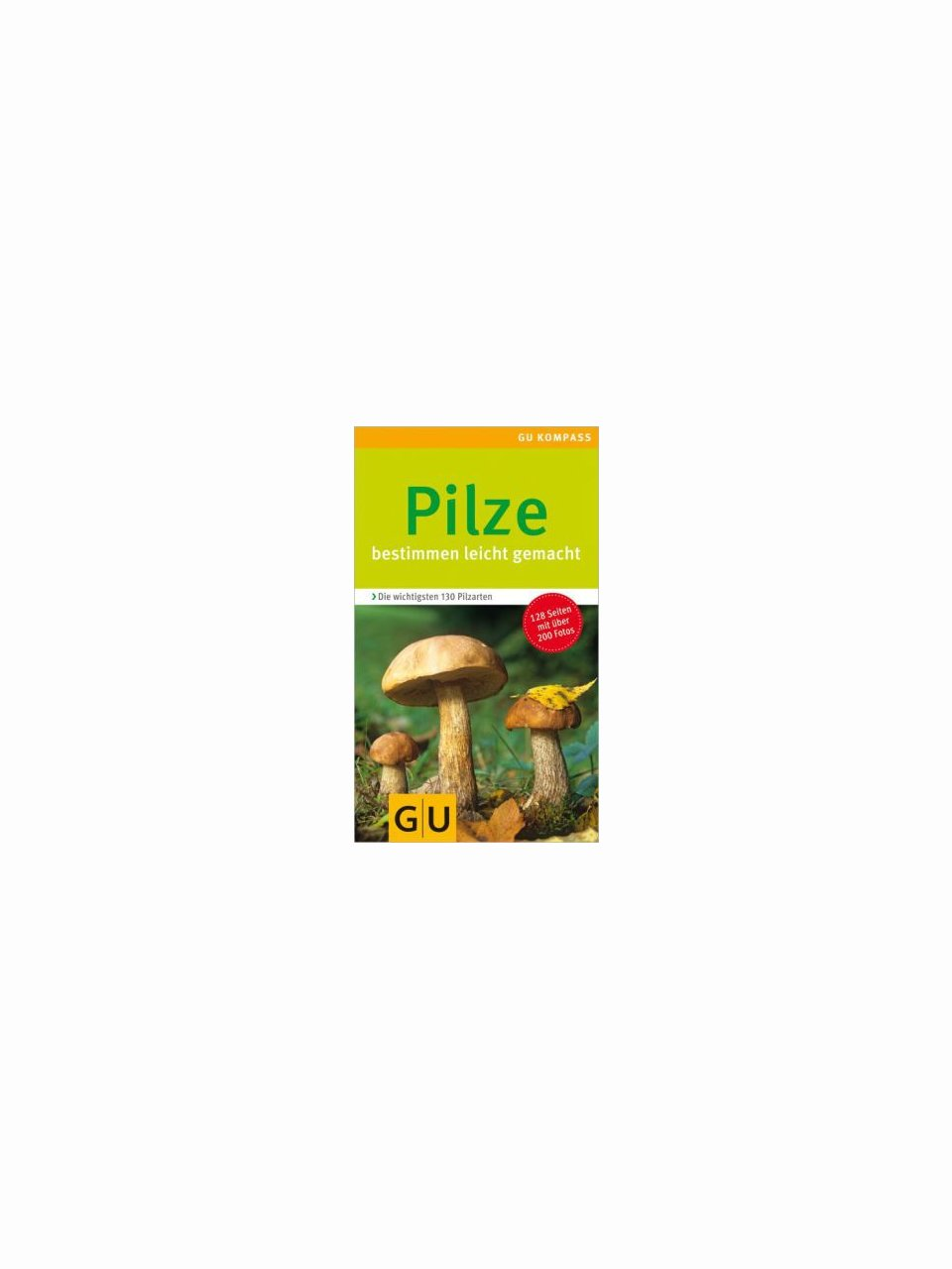 Pilze bestimmen leicht gemacht