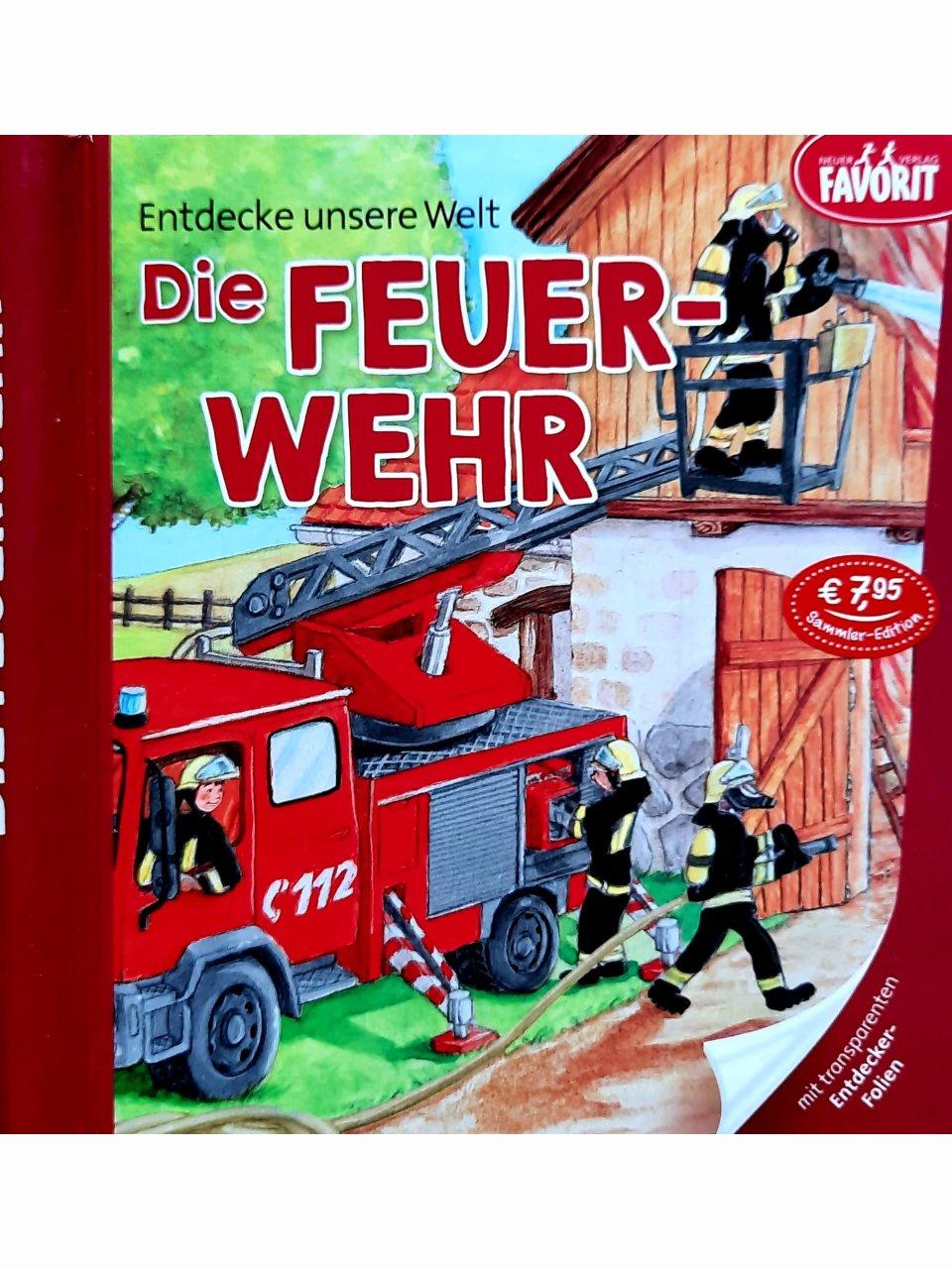 Entdecke unsere Welt - Die Feuerwehr