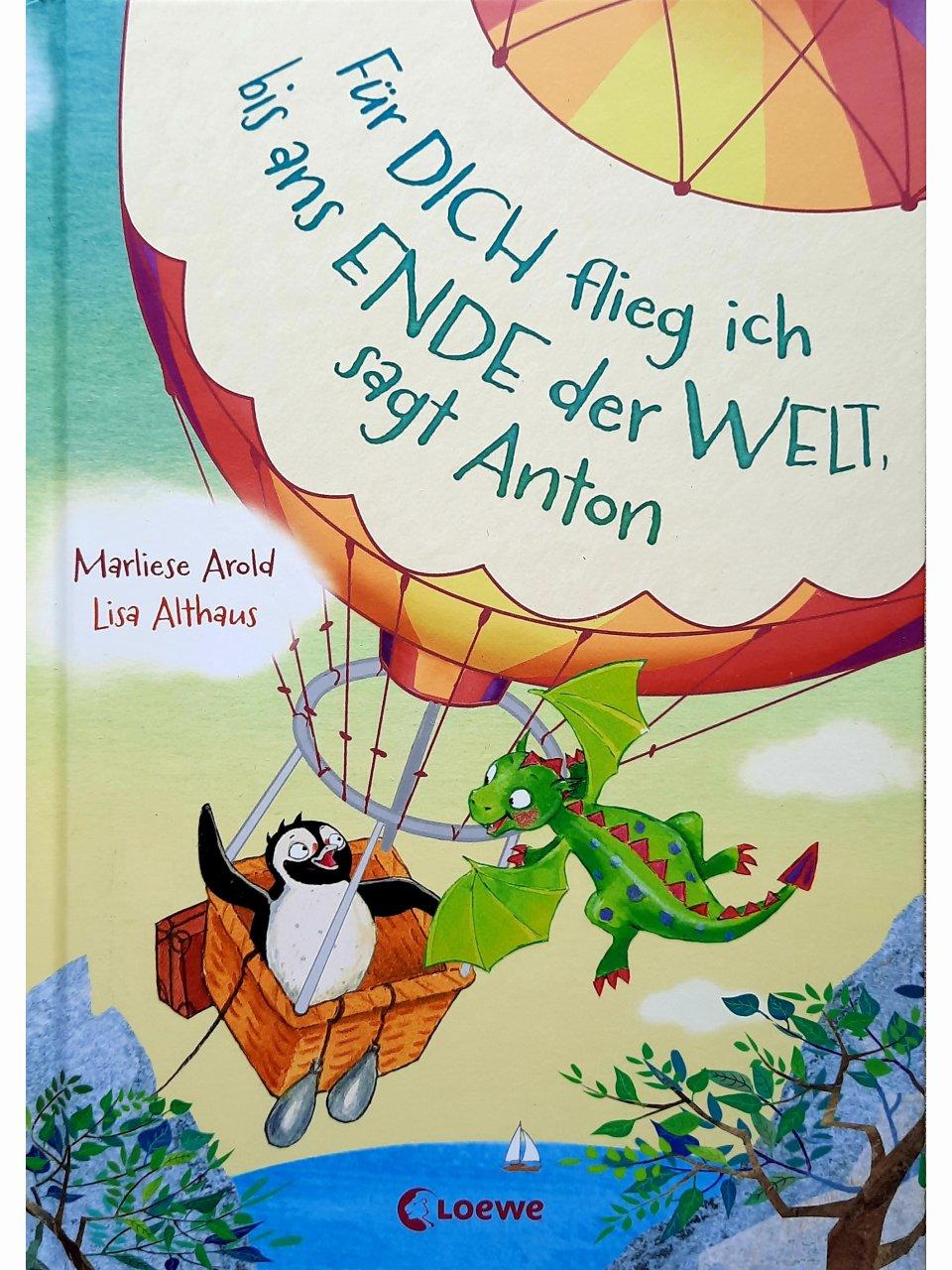 Für dich flieg ich bis ans Ende der Welt, sagt Anton - Bd 1