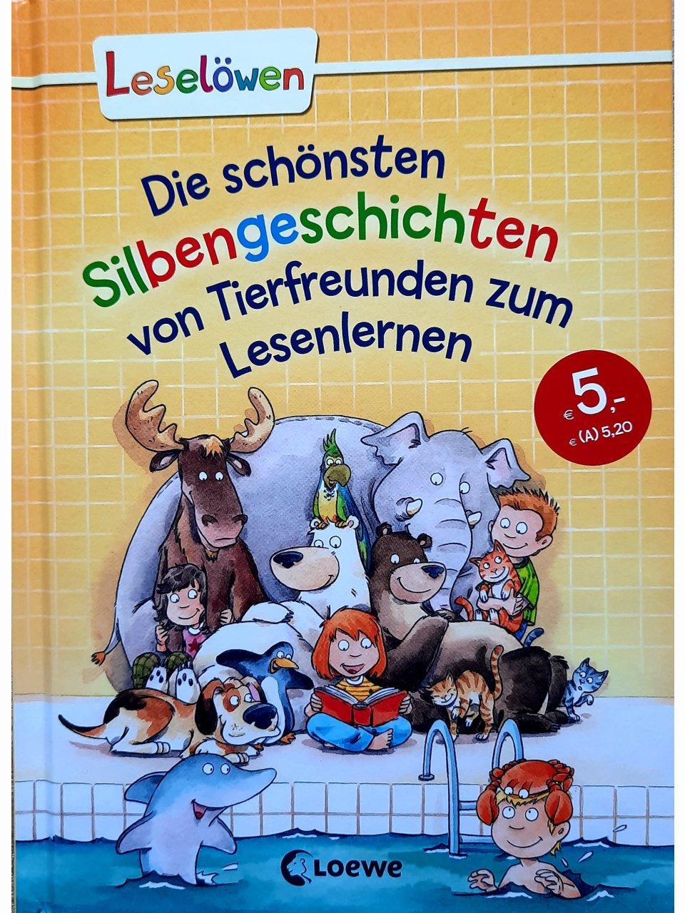 Leselöwen - Die schönsten Silbengeschichten von Tierfreunden zum Lesenlernen