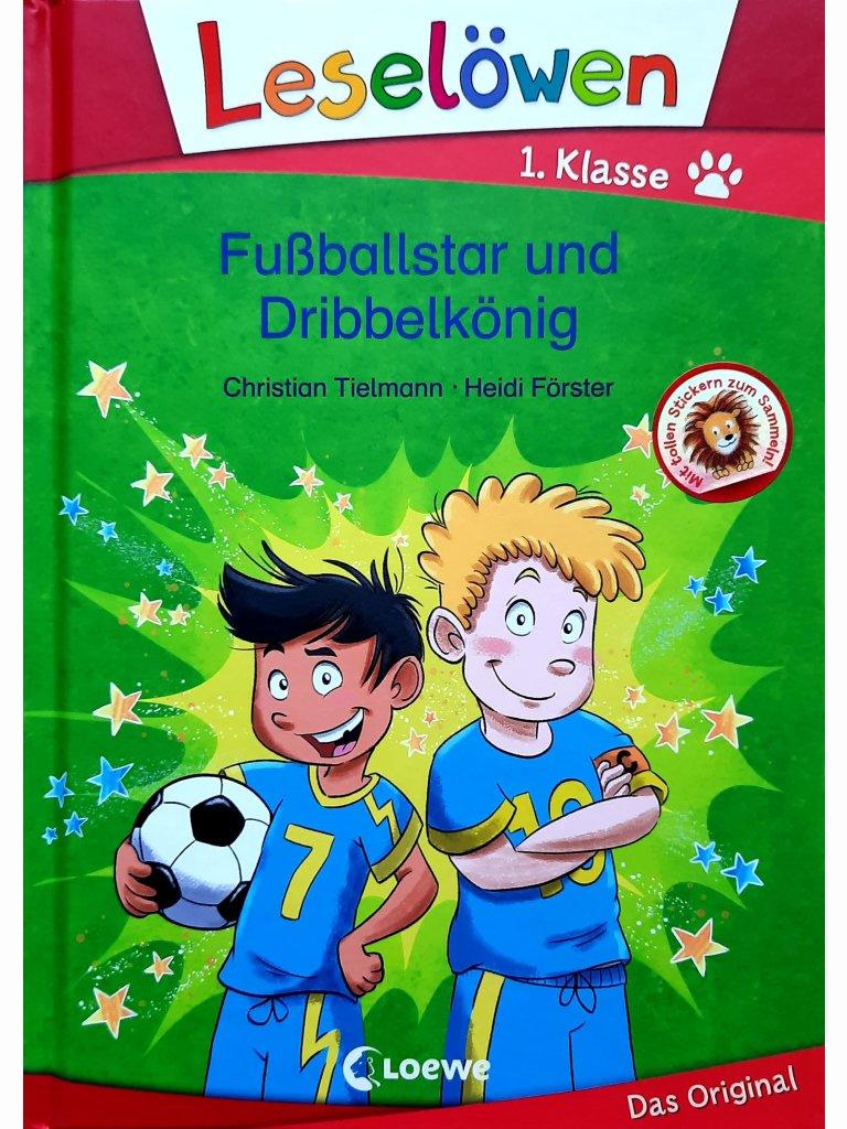 Fußballstar und Dribbelkönig - Leselöwen 1. Klasse