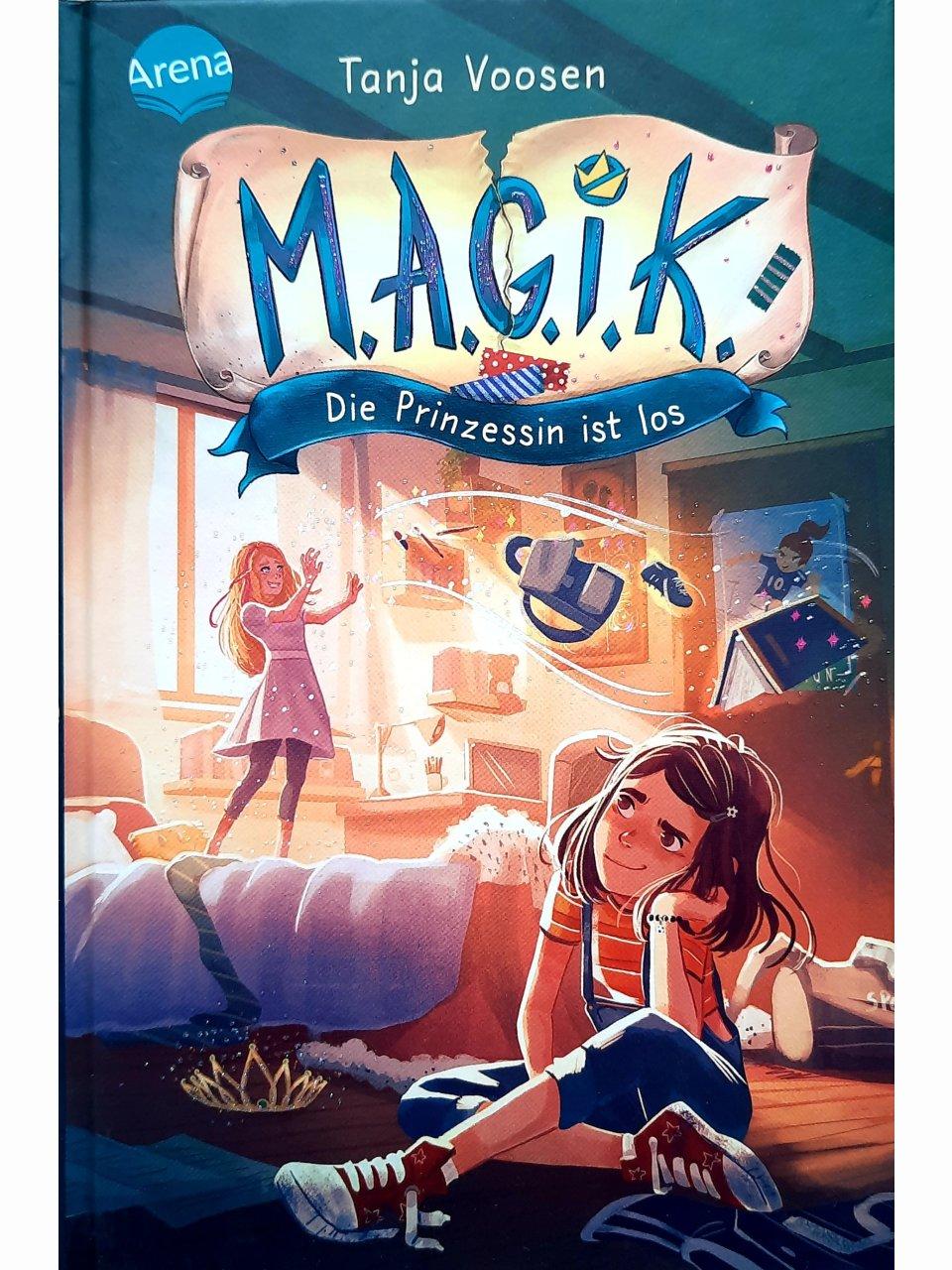 M.A.G.I.K. (1). Die Prinzessin ist los
